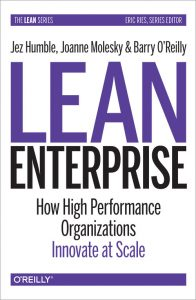Book cover: Lean Enterprise: How High Performance Organizations Innovate at Scale (2015) by Jez Humble‎, Joanne Molesky &‎ Barry O'Reilly