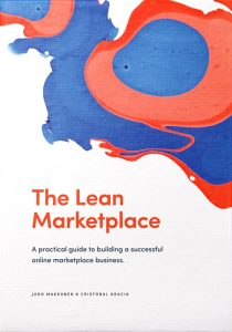 Book cover: The Lean Marketplace: A Practical Guide to Building a Successful Online Marketplace Business (2018) by Juho Makkonen & Cristobal Gracia