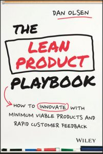 Book cover: The Lean Product Playbook: How to Innovate with Minimum Viable Products and Rapid Customer Feedback (2015) by Dan Olsen