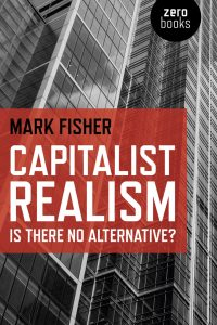 Capitalist Realism by Mark Fisher (2009)